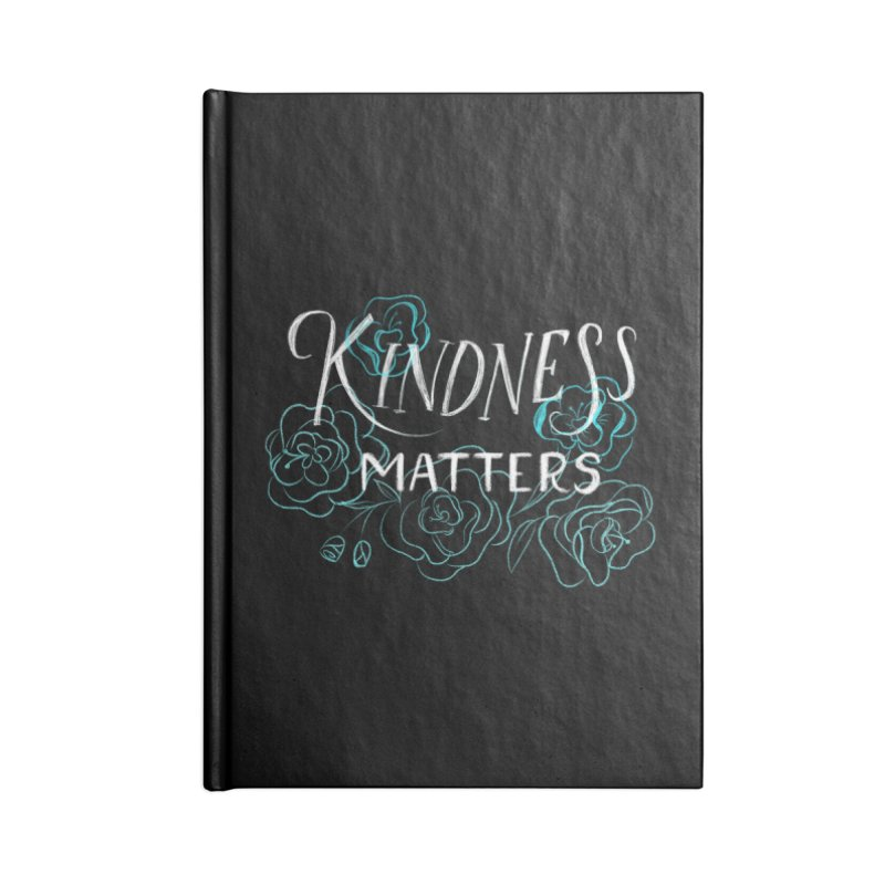 Kindness Matters Accessories Lined Journal Notebook by Ceindydoodles's Artist Shop