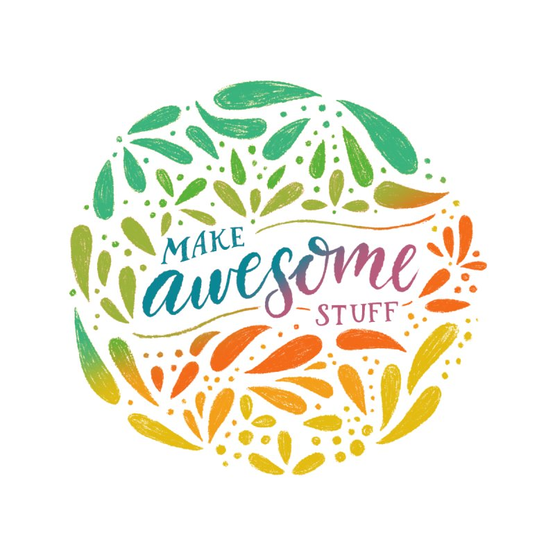 Make Awesome Stuff Rainbow by Ceindydoodles's Artist Shop