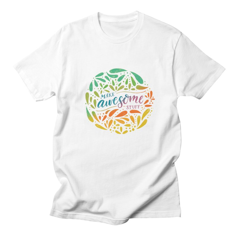 Make Awesome Stuff Rainbow Women's Regular Unisex T-Shirt by Ceindydoodles's Artist Shop