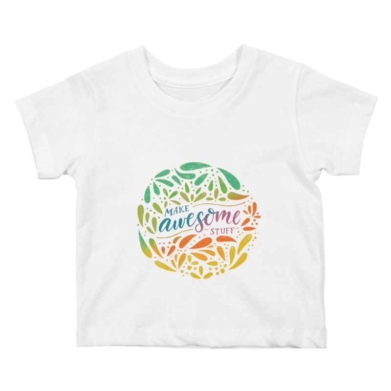 Make Awesome Stuff Rainbow Kids Baby T-Shirt by Ceindydoodles's Artist Shop