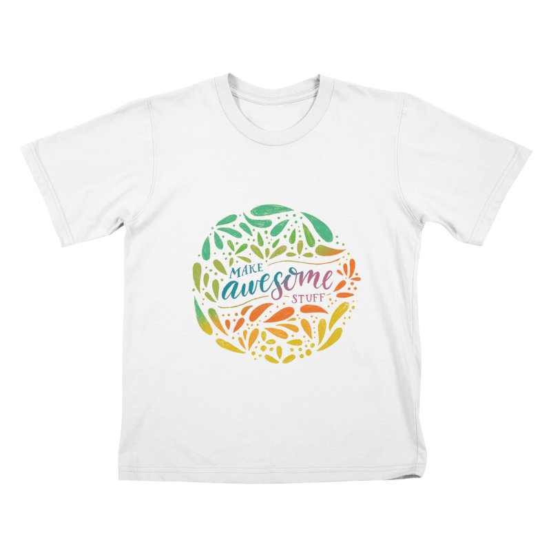 Make Awesome Stuff Rainbow Kids T-Shirt by Ceindydoodles's Artist Shop