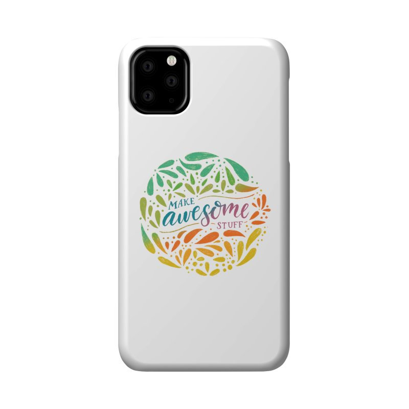Make Awesome Stuff Rainbow Accessories Phone Case by Ceindydoodles's Artist Shop