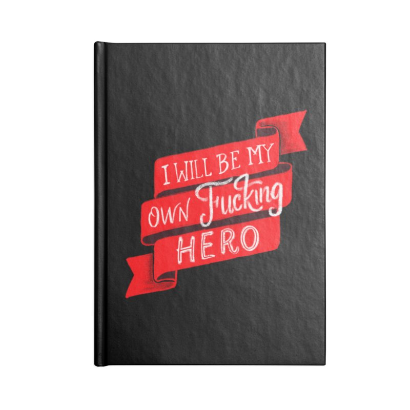 Be My Own Hero Accessories Lined Journal Notebook by Ceindydoodles's Artist Shop