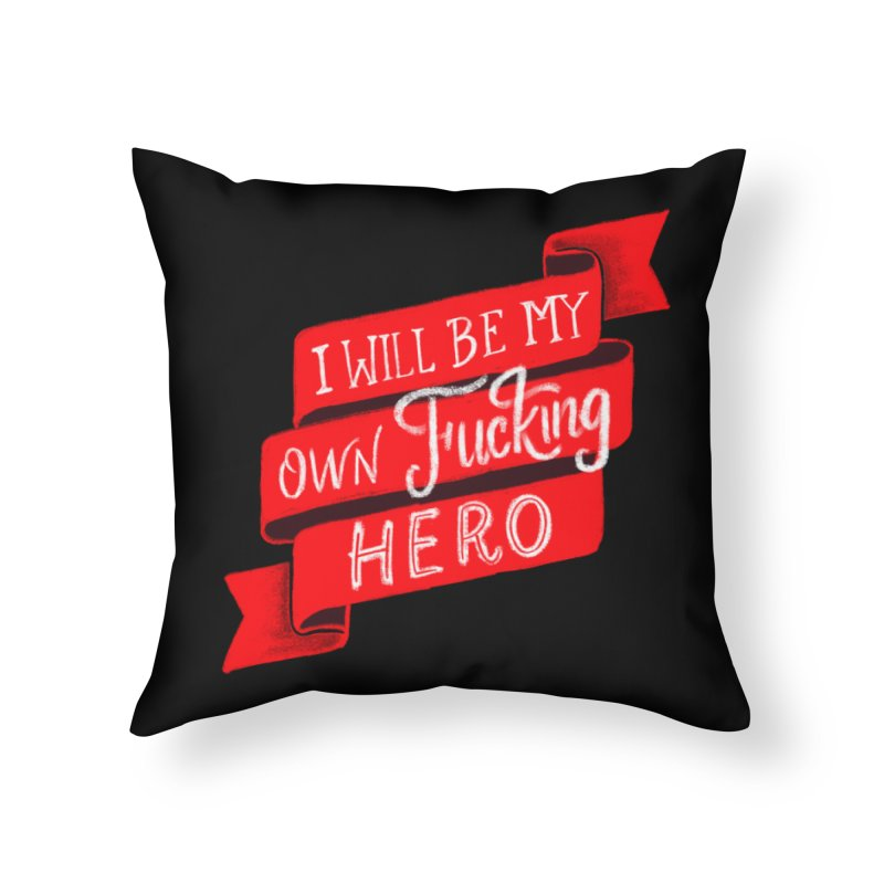 Be My Own Hero Home Throw Pillow by Ceindydoodles's Artist Shop