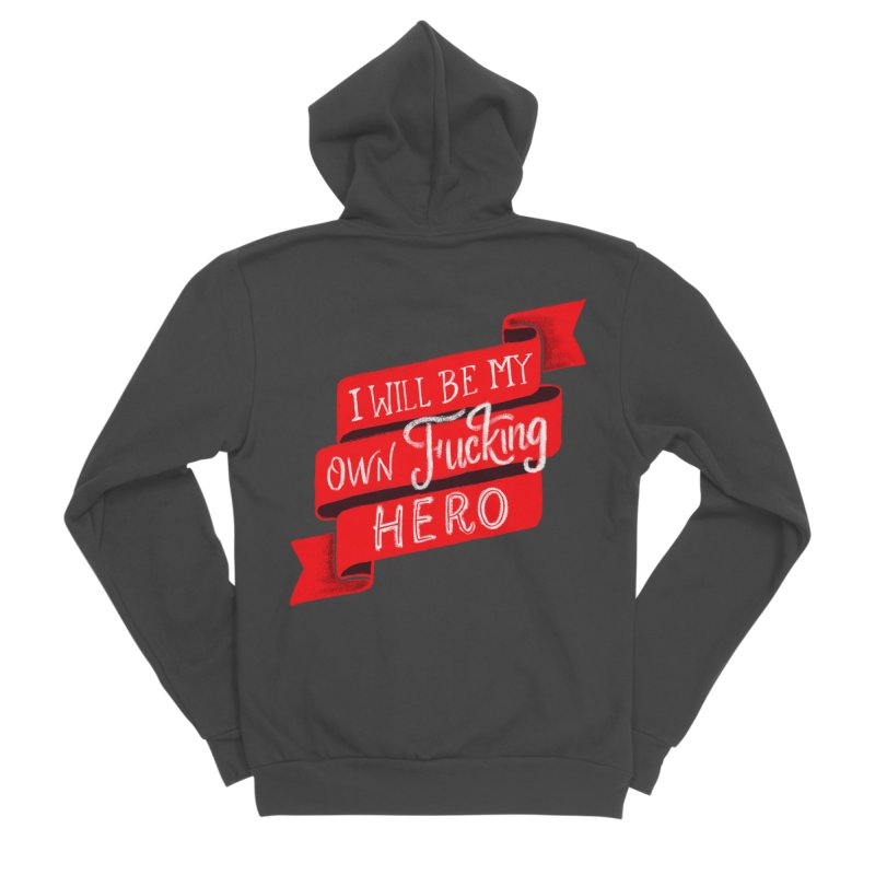 Be My Own Hero Women's Sponge Fleece Zip-Up Hoody by Ceindydoodles's Artist Shop