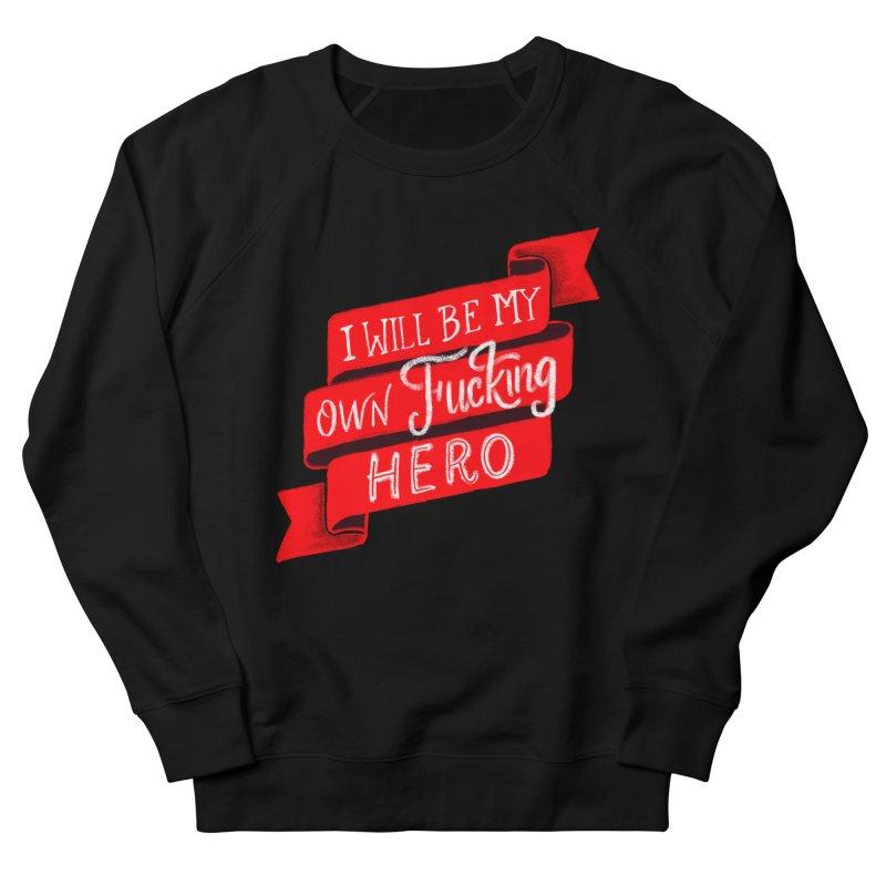 Be My Own Hero Women's Sweatshirt by Ceindydoodles's Artist Shop