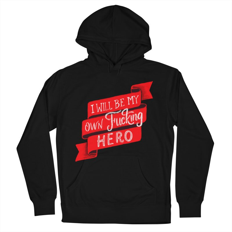 Be My Own Hero Women's French Terry Pullover Hoody by Ceindydoodles's Artist Shop