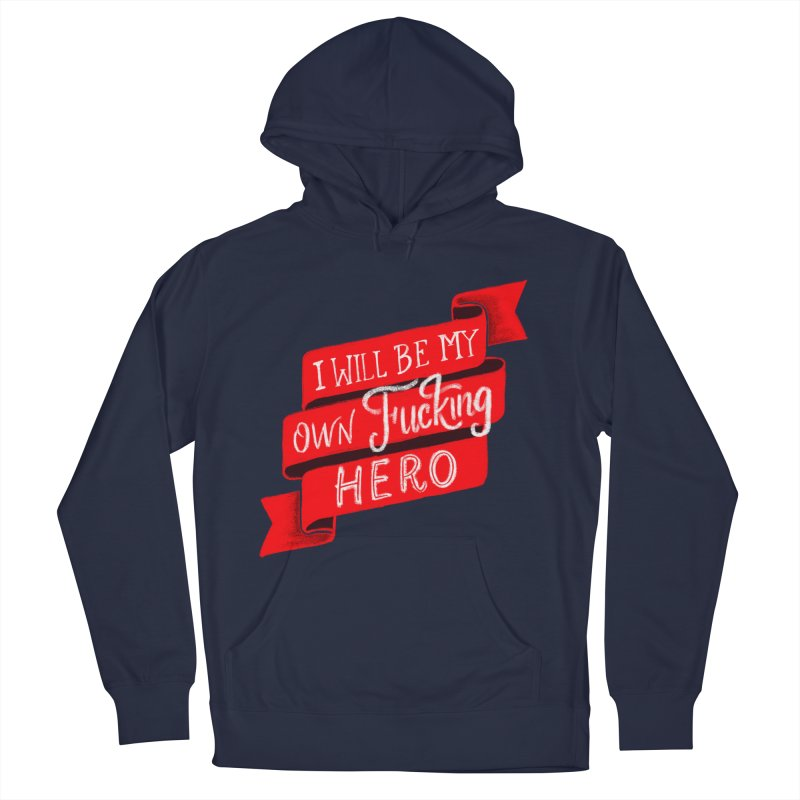 Be My Own Hero Men's French Terry Pullover Hoody by Ceindydoodles's Artist Shop