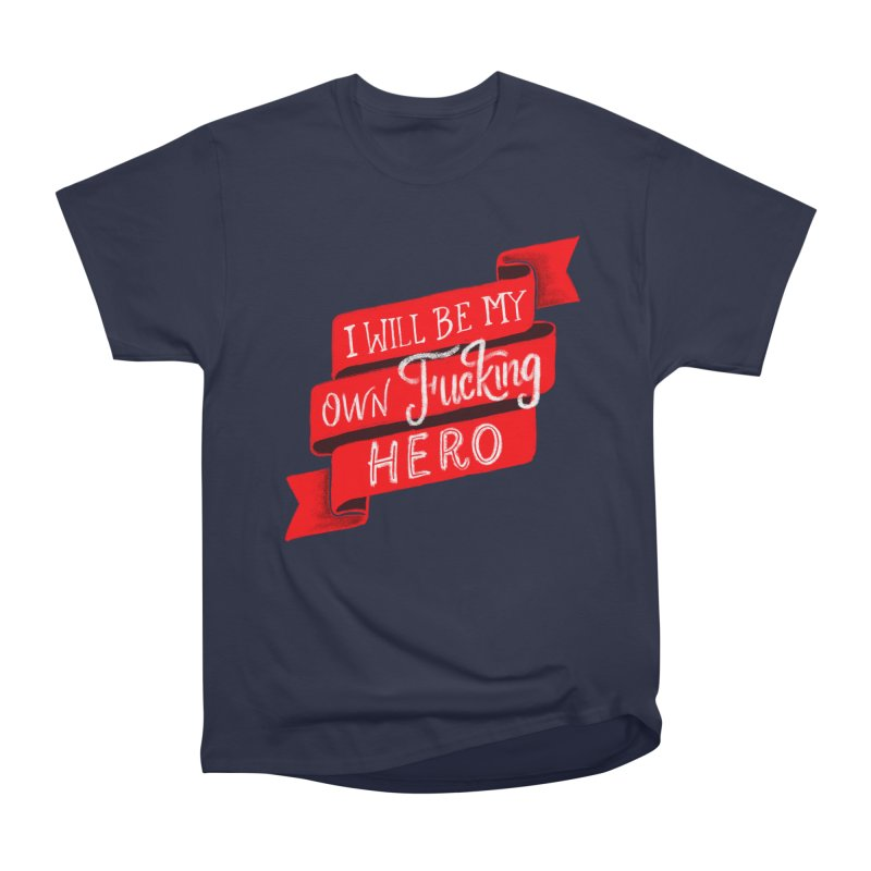 Be My Own Hero Women's Heavyweight Unisex T-Shirt by Ceindydoodles's Artist Shop