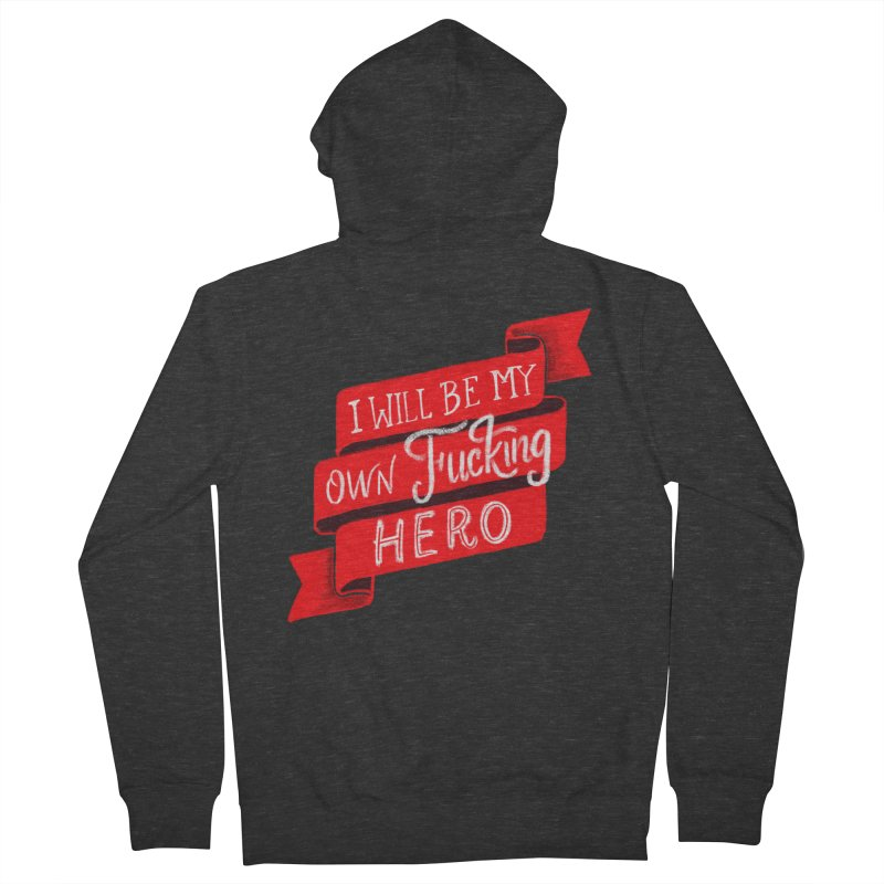 Be My Own Hero Women's French Terry Zip-Up Hoody by Ceindydoodles's Artist Shop