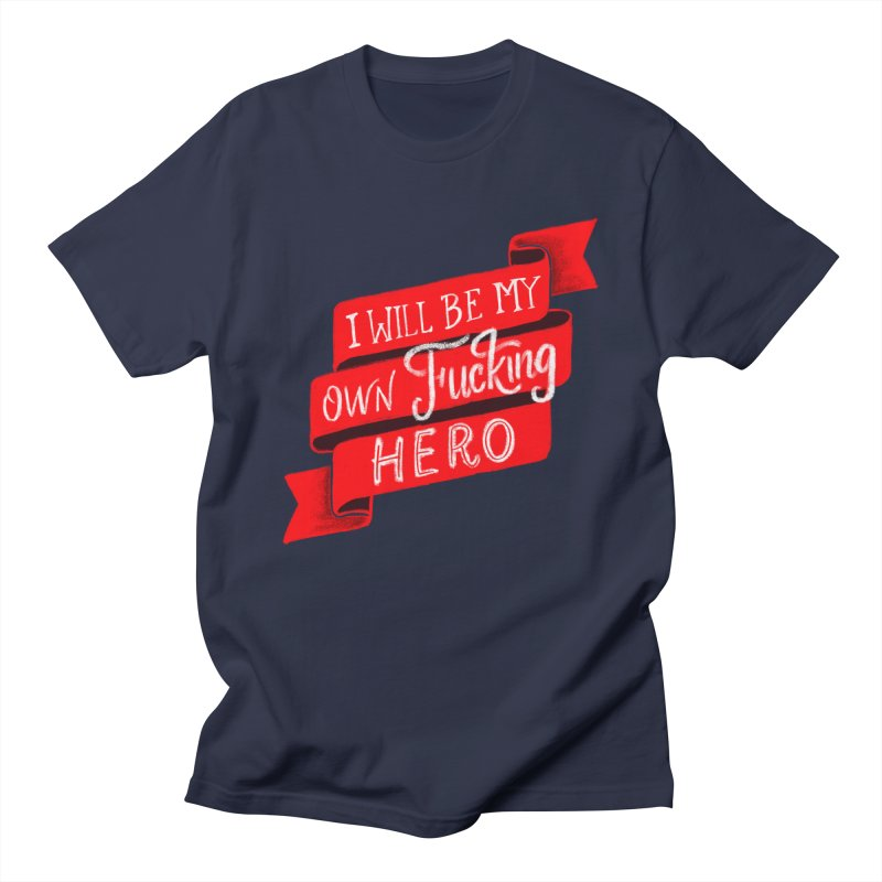 Be My Own Hero Women's Regular Unisex T-Shirt by Ceindydoodles's Artist Shop