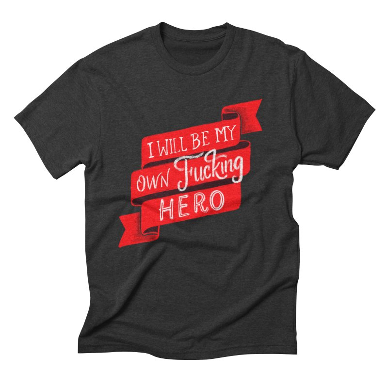 Be My Own Hero Men's Triblend T-Shirt by Ceindydoodles's Artist Shop