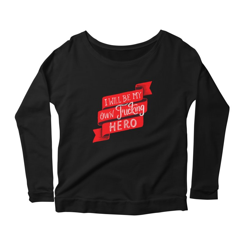Be My Own Hero Women's Longsleeve T-Shirt by Ceindydoodles's Artist Shop