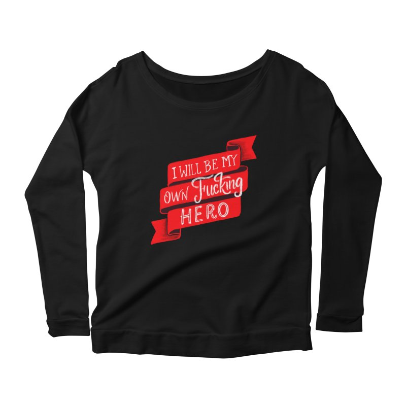 Be My Own Hero Women's Scoop Neck Longsleeve T-Shirt by Ceindydoodles's Artist Shop