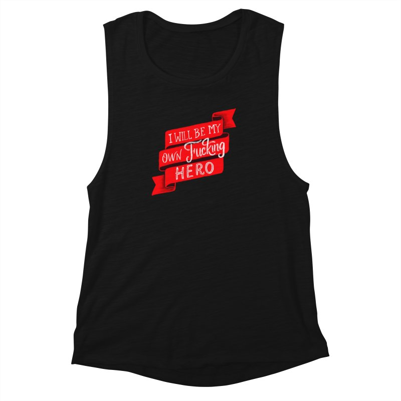 Be My Own Hero Women's Muscle Tank by Ceindydoodles's Artist Shop