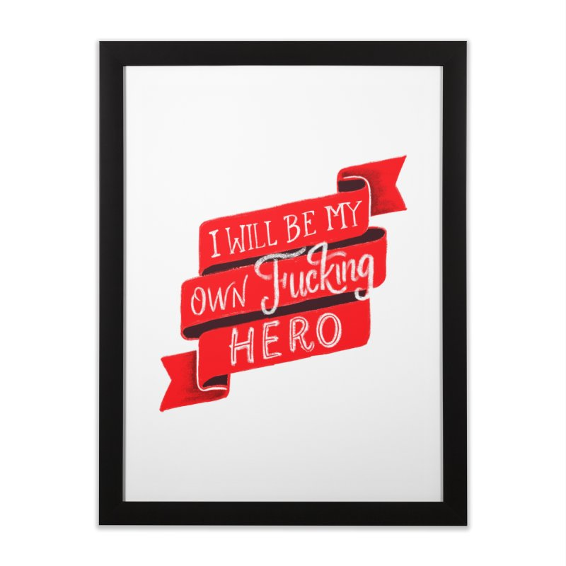 Be My Own Hero Home Framed Fine Art Print by Ceindydoodles's Artist Shop