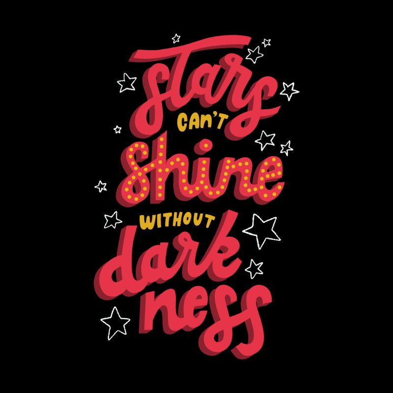 Stars Can't Shine Without Darkness Men's T-Shirt by Ceindydoodles's Artist Shop