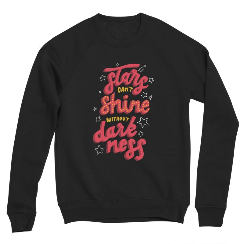Stars Can't Shine Without Darkness Men's Sweatshirt by Ceindydoodles's Artist Shop