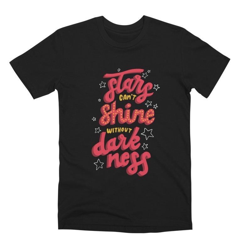 Stars Can't Shine Without Darkness Men's Premium T-Shirt by Ceindydoodles's Artist Shop