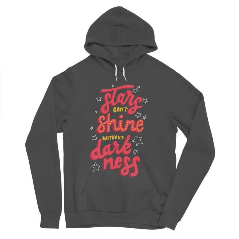 Stars Can't Shine Without Darkness Women's Sponge Fleece Pullover Hoody by Ceindydoodles's Artist Shop
