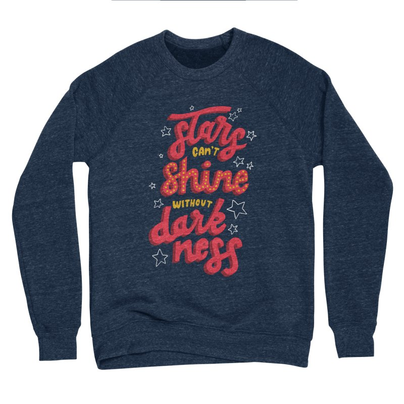 Stars Can't Shine Without Darkness Men's Sponge Fleece Sweatshirt by Ceindydoodles's Artist Shop