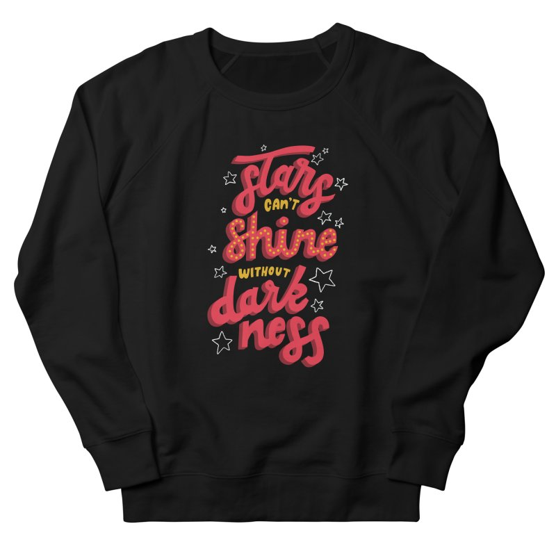 Stars Can't Shine Without Darkness Men's French Terry Sweatshirt by Ceindydoodles's Artist Shop
