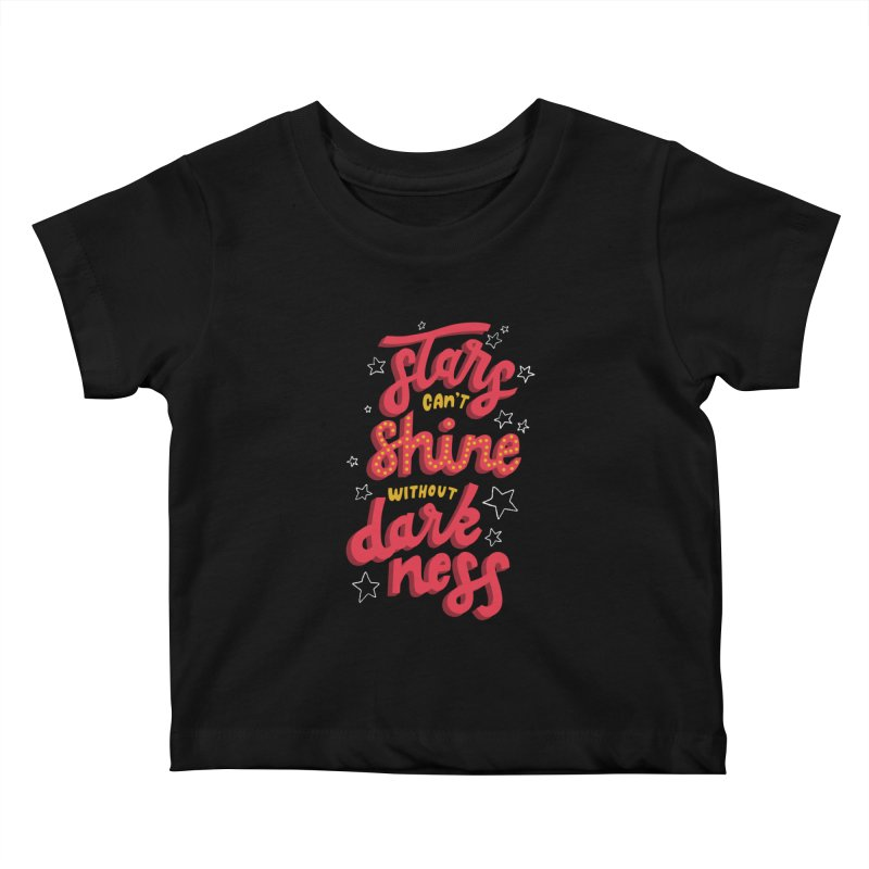 Stars Can't Shine Without Darkness Kids Baby T-Shirt by Ceindydoodles's Artist Shop