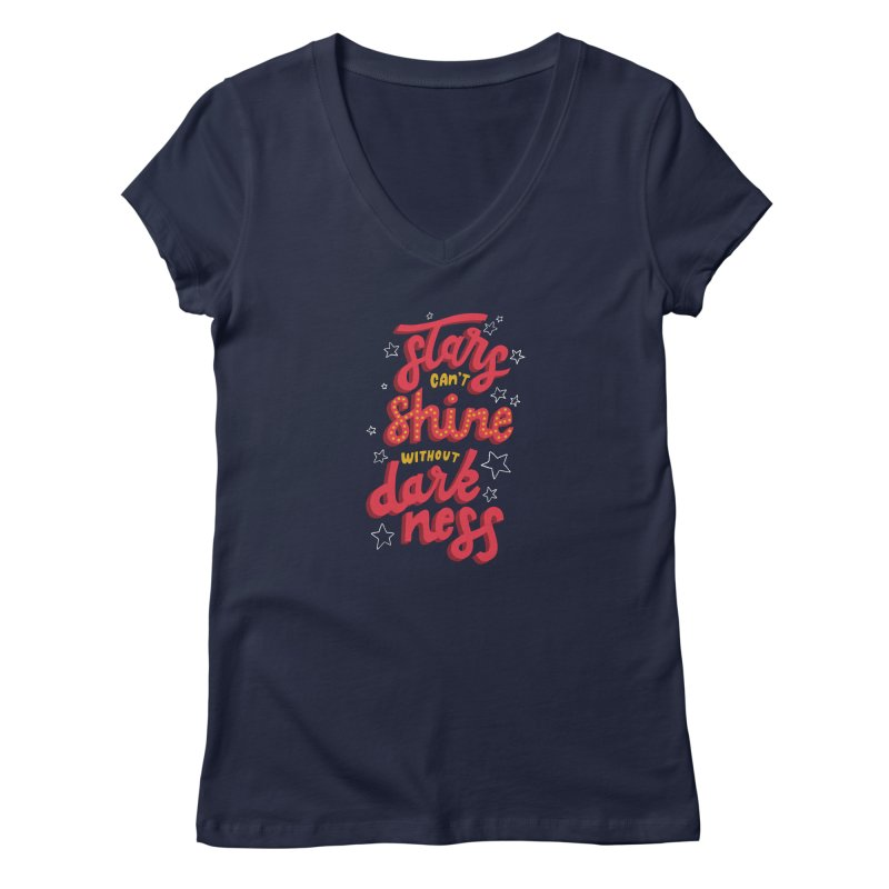 Stars Can't Shine Without Darkness Women's Regular V-Neck by Ceindydoodles's Artist Shop