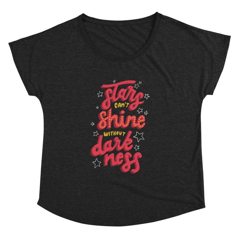 Stars Can't Shine Without Darkness Women's Dolman Scoop Neck by Ceindydoodles's Artist Shop