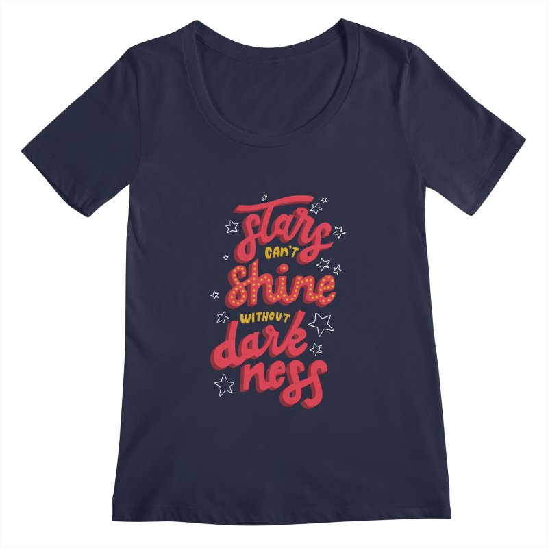 Stars Can't Shine Without Darkness Women's Regular Scoop Neck by Ceindydoodles's Artist Shop