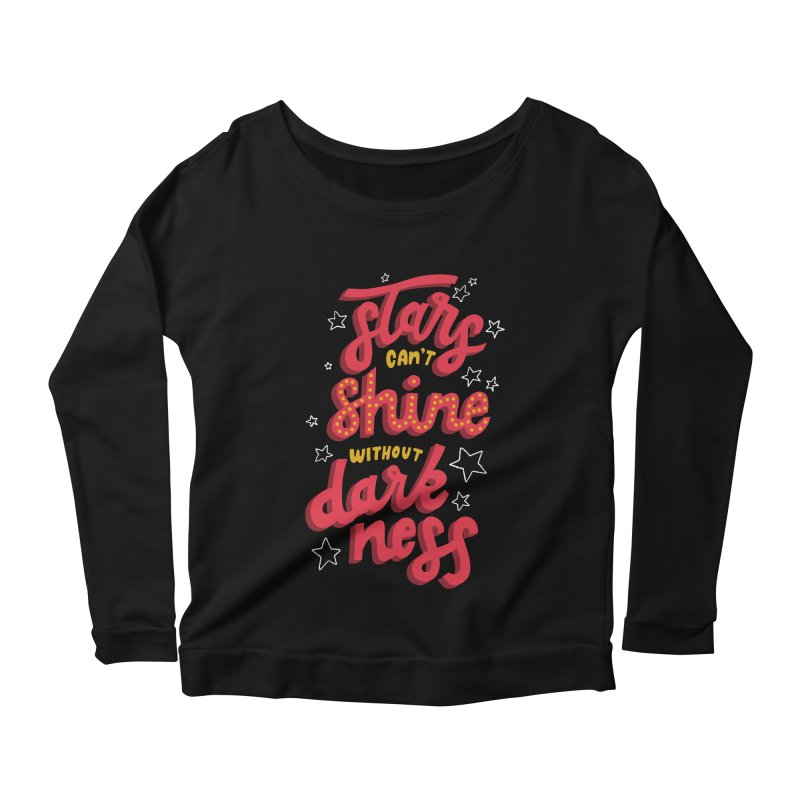 Stars Can't Shine Without Darkness Women's Scoop Neck Longsleeve T-Shirt by Ceindydoodles's Artist Shop