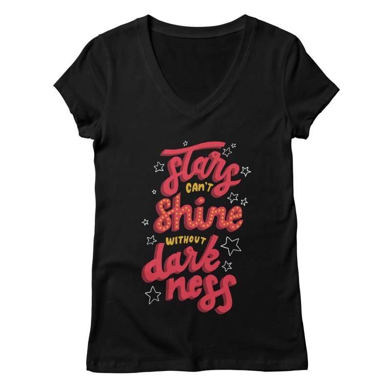 Stars Can't Shine Without Darkness Women's V-Neck by Ceindydoodles's Artist Shop