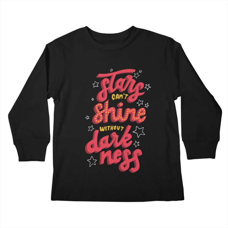 Stars Can't Shine Without Darkness Kids Longsleeve T-Shirt by Ceindydoodles's Artist Shop