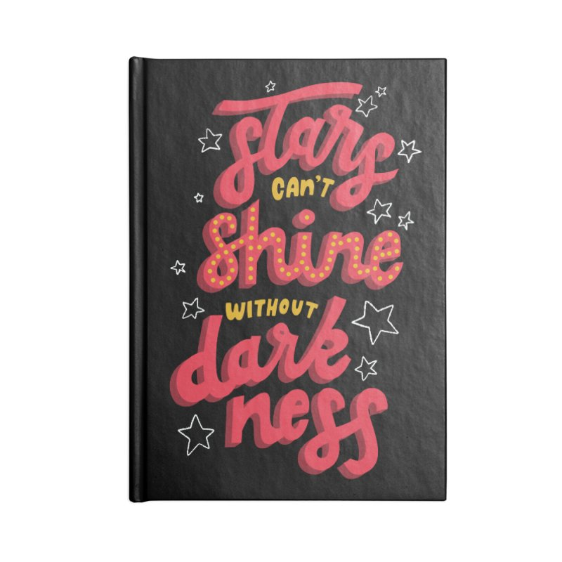 Stars Can't Shine Without Darkness Accessories Lined Journal Notebook by Ceindydoodles's Artist Shop
