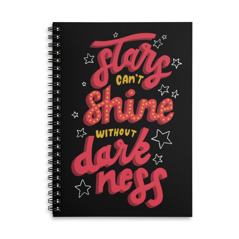 Stars Can't Shine Without Darkness Accessories Lined Spiral Notebook by Ceindydoodles's Artist Shop
