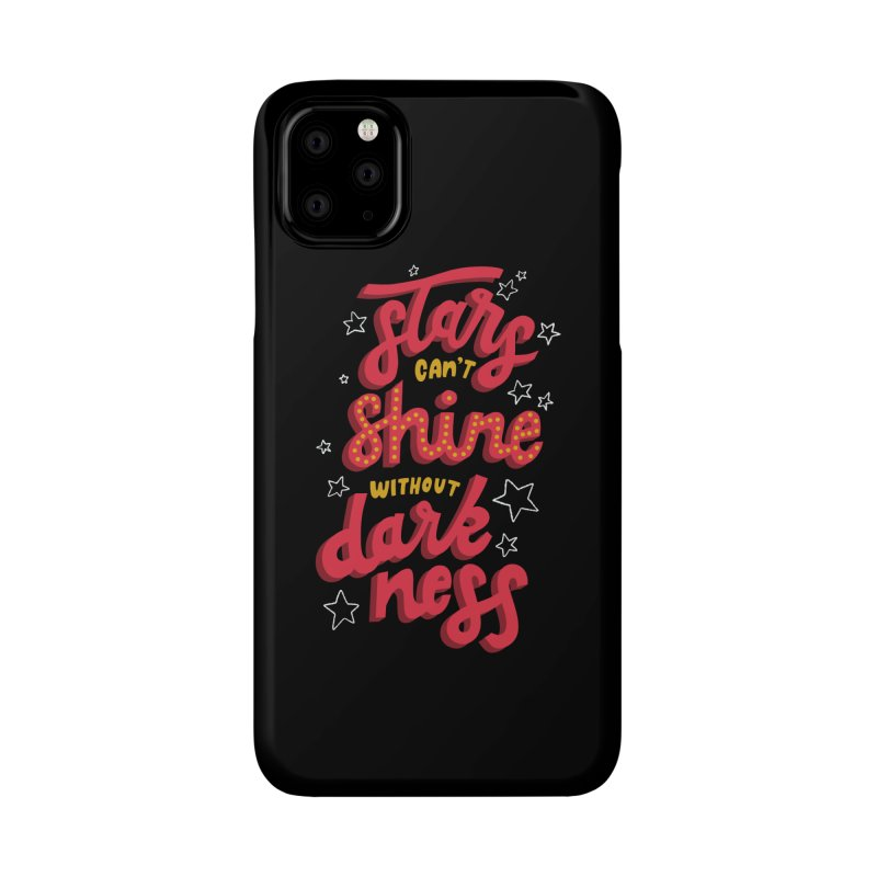 Stars Can't Shine Without Darkness Accessories Phone Case by Ceindydoodles's Artist Shop