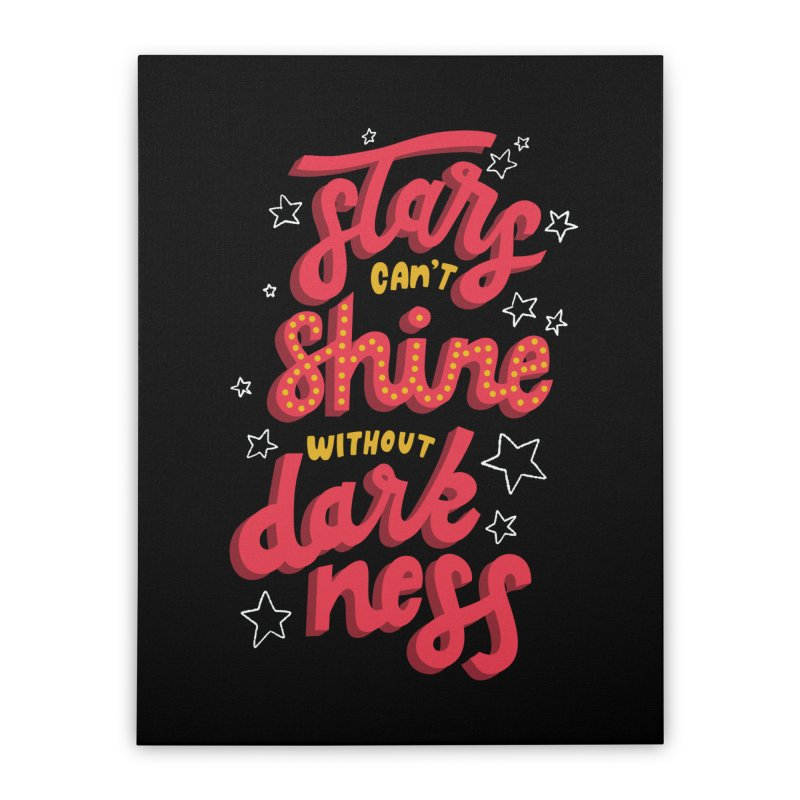 Stars Can't Shine Without Darkness Home Stretched Canvas by Ceindydoodles's Artist Shop