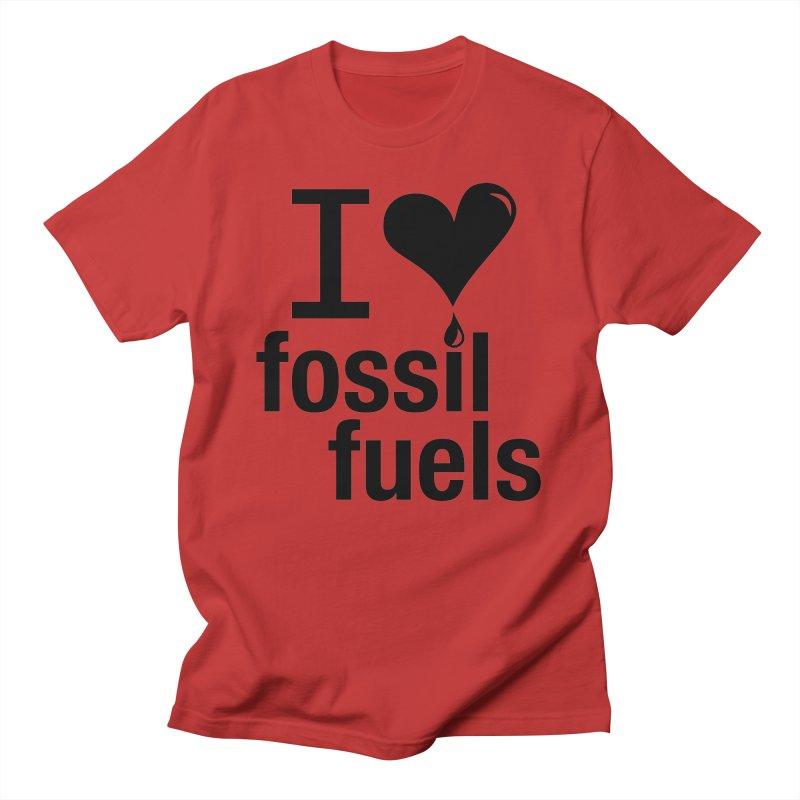 I Love Fossil Fuels Men's T-Shirt by Center for Industrial Progress's Artist Shop