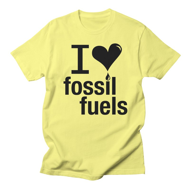 I Love Fossil Fuels Men's T-Shirt by Center for Industrial Progress's Artist Shop
