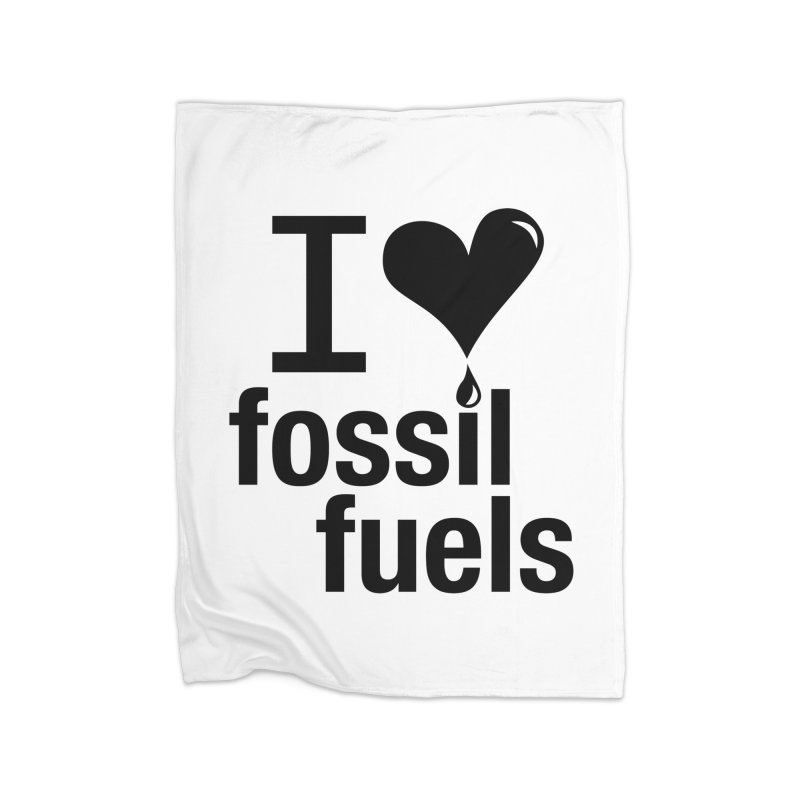 I Love Fossil Fuels Home Fleece Blanket Blanket by Center for Industrial Progress's Artist Shop