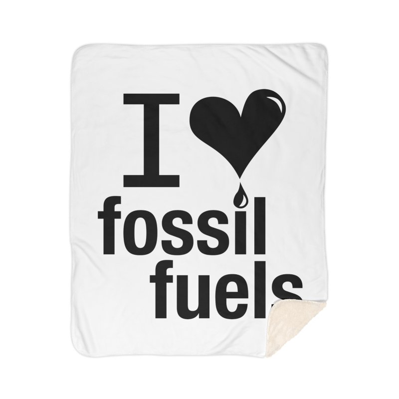 I Love Fossil Fuels Home Sherpa Blanket Blanket by Center for Industrial Progress's Artist Shop