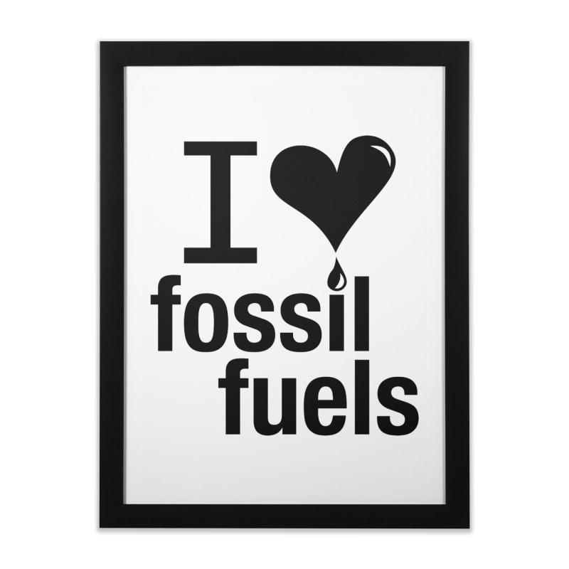 I Love Fossil Fuels Home Framed Fine Art Print by CenterforIndustrialProgress's Artist Shop
