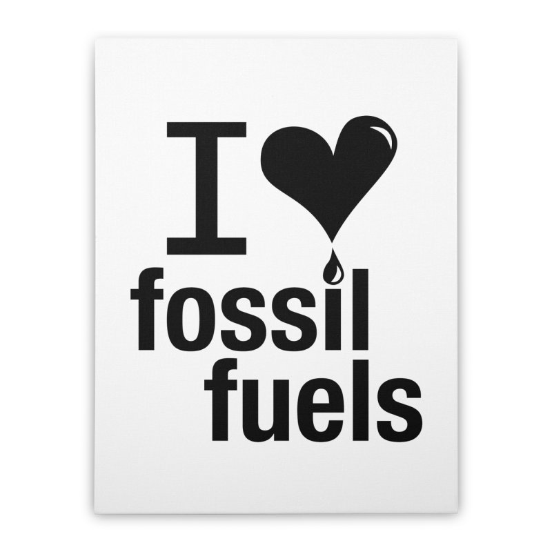 I Love Fossil Fuels Home Stretched Canvas by Center for Industrial Progress's Artist Shop