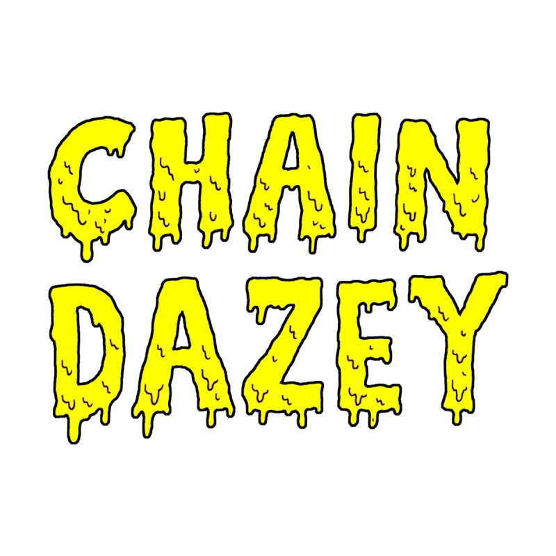 Chain Dazey Melted Logo by ChainDazey's Artist Shop