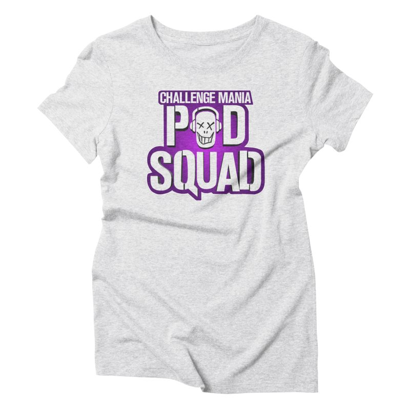 Pod Squad Women's Triblend T-Shirt by Challenge Mania Shop