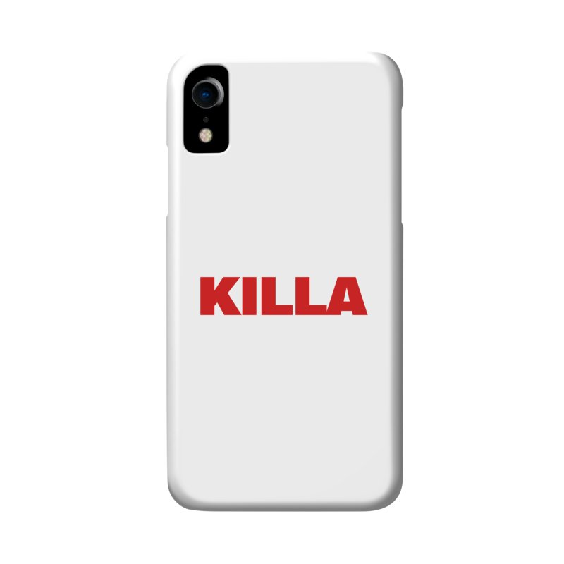 KILLA Accessories Phone Case by Challenge Mania Shop
