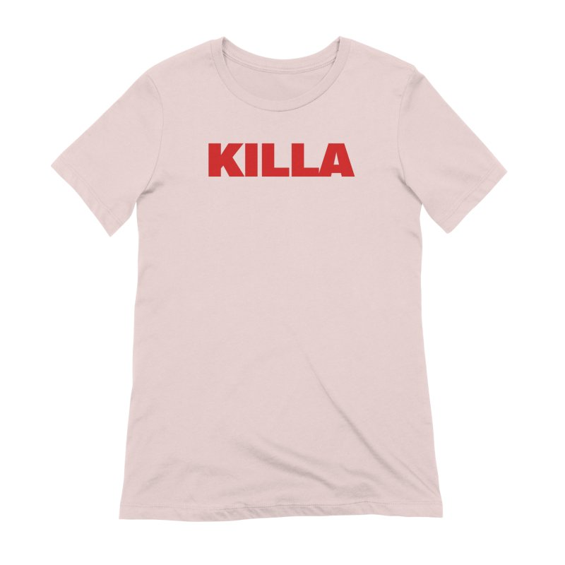 KILLA Women's Extra Soft T-Shirt by Challenge Mania Shop
