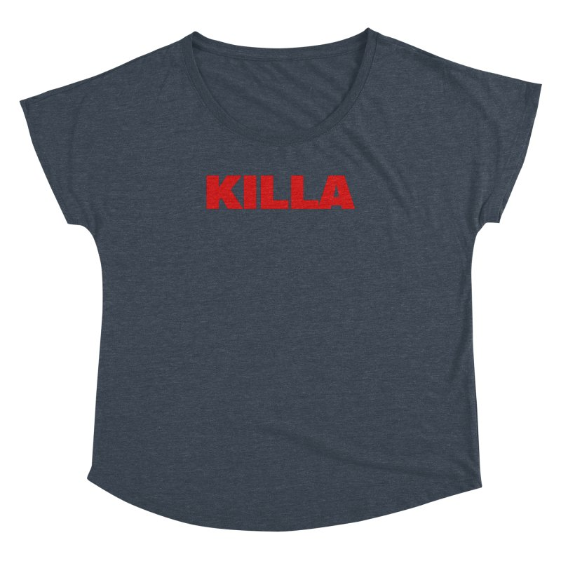 KILLA Women's Dolman Scoop Neck by Challenge Mania Shop