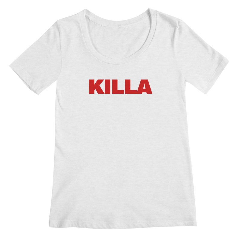 KILLA Women's Scoop Neck by Challenge Mania Shop