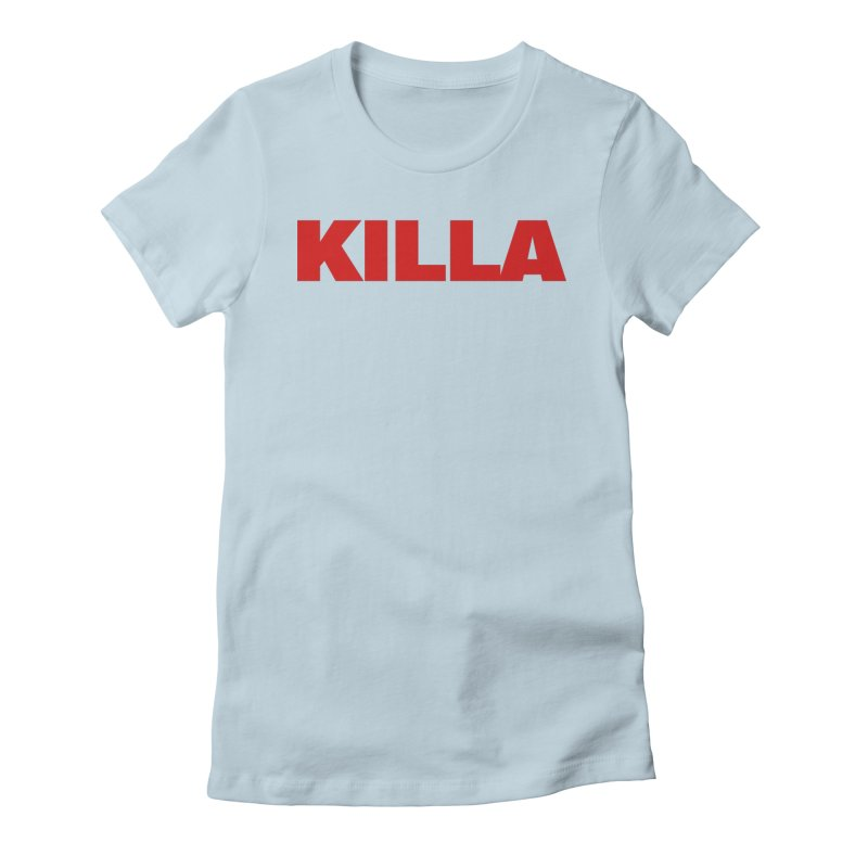 KILLA Women's Fitted T-Shirt by Challenge Mania Shop